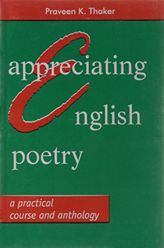 Appreciating English Poetry: A Practical Course: Praveen K. Thaker