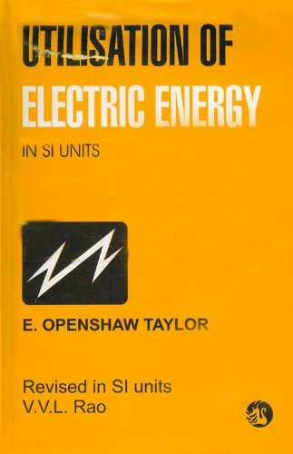 Utilisation of Electric Energy in SI Units: E O Taylor