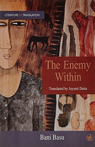 The Enemy Within: Bani Basu; Translated By Jayanti Datta