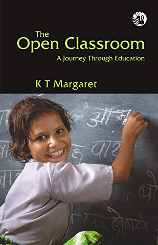 The Open Classroom: A Journey Through Education: K.T. Margaret