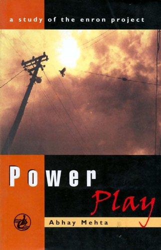 Power Play: A Study of the Environ Power Project: Mehta, Abhay