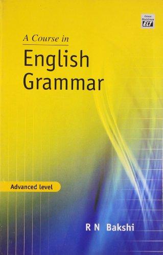Course in English Grammar,A: Raj N Bakshi