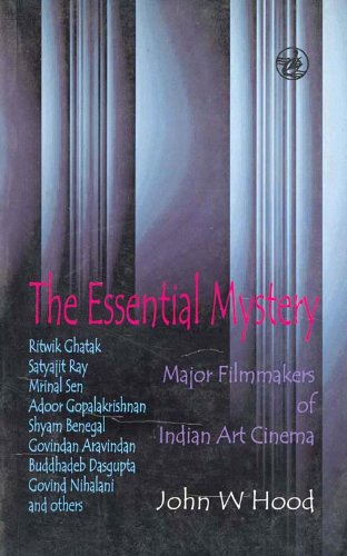 9788125018704: Essential Mystery: The Major Filmmakers of Indian Art Cinema