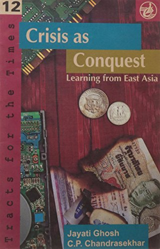 Crisis as Conquest: Learning from East Asia: Jayati Ghosh and