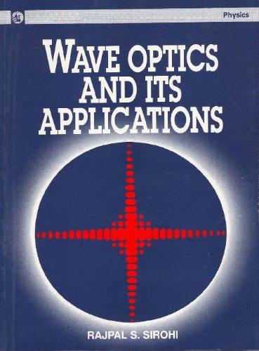 9788125020394: Wave Optics and its Applications