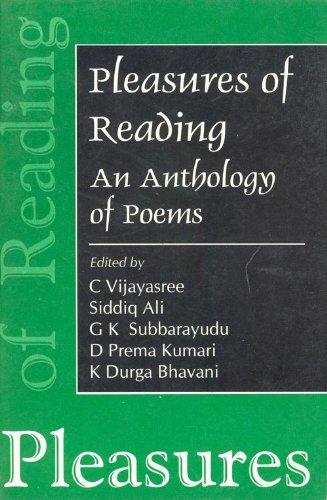 Pleasures of Reading: An Anthology of Poems: C. Vijayasree, Siddiq