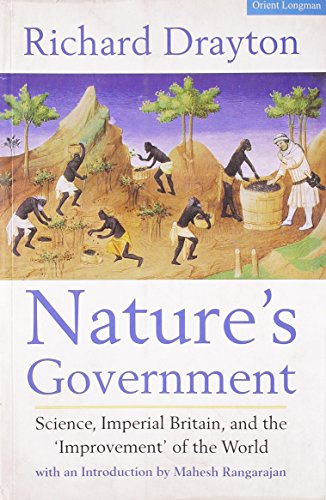 9788125022770: Nature's Government: Science, Imperial Britain and the 'Improvement' of the World
