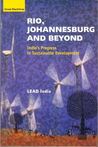 Rio, Johannesburg and Beyond: India's Progress in Sustainable Development