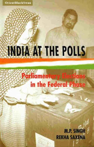 India at the Polls: Parliamentary Elections in: M.P. Singh and