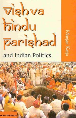 Vishwa Hindu Parishad and Indian Politics by Manjari Katju: Orient