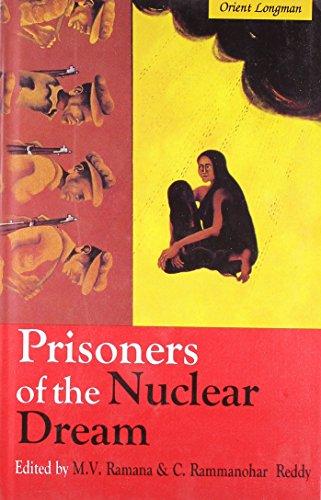 9788125024774: Prisoners of the Nuclear Dream [Jan 01, 2003] Reddy, C. Rammanohar and Ramana, M. V.