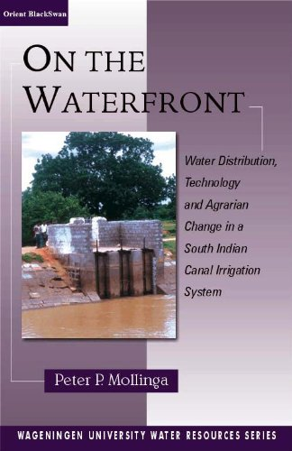 9788125025061: On the Waterfront: Water Distribution, Technology and Agrarian Change in a South Indian Canal Irrigation System