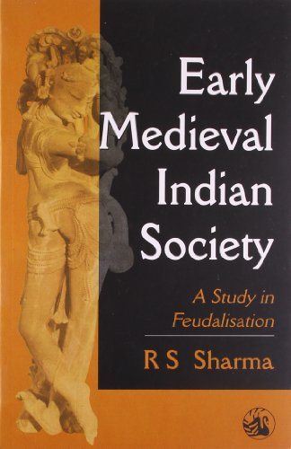 Early Medieval Indian Society: A Study in: R.S. Sharma