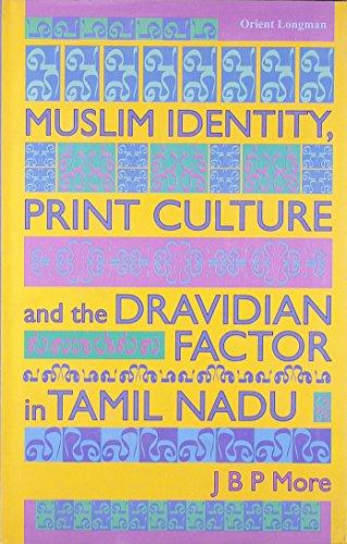 9788125026327: Muslim Identity, Print Culture and the Dravidian Factor in Tamil Nadu