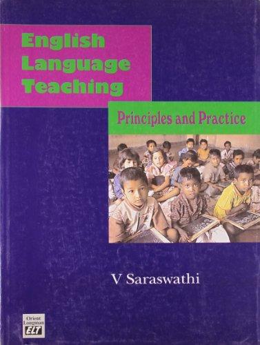 English Language Teaching: Principles and Practice: V. Saraswathi