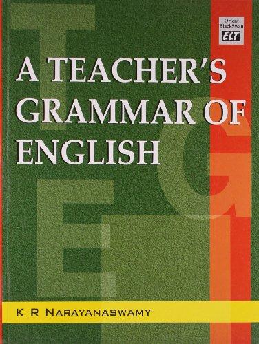 A Teacher's Grammar of English: Narayanaswamy K.R.