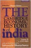 The Cambridge Economic History Of India, Vol: SABYASACHI BHATTACHARYA