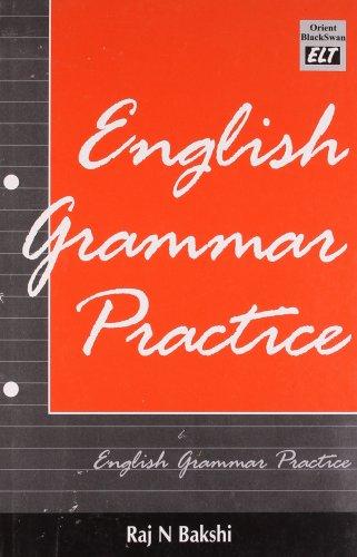 English Grammar Practice: Raj N. Bakshi