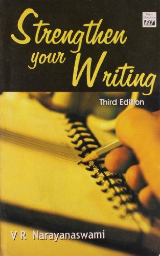 Strengthen Your Writing (Third Edition): V R Narayanaswami