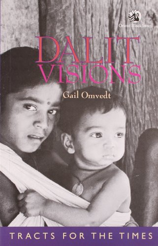 9788125028956: Dalit Visions: The Anti-Caste Movement and the Construction of an Indian Identity, Rev. Edition, Pa