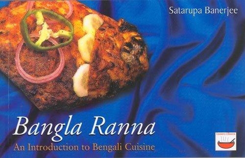 Bangla Ranna: An Introduction to Bengali Cuisine: Banerjee, Sujit