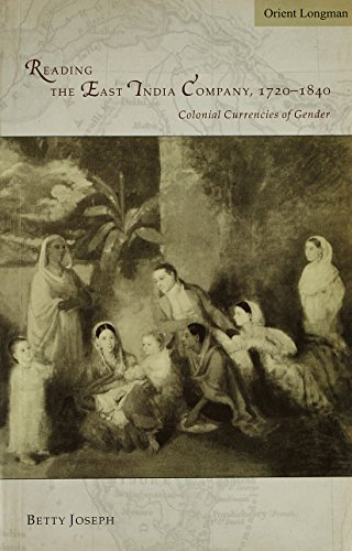 9788125030058: Reading the East India Company 1720-1840: Colonial Currencies of Gender [Paperback] Betty Joseph