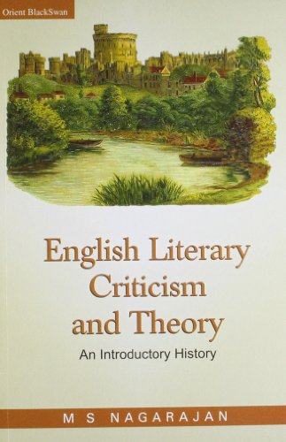 English Literary Criticism and Theory: An Introductory History: M.S. Nagarajan