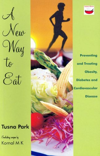A New Way to Eat: Preventing and: Park; Tusna