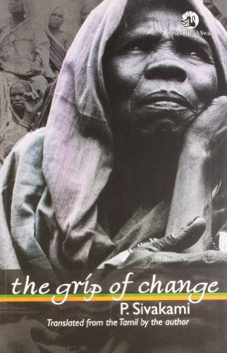 Grip of Change, A Novel: Translated from Tamil (English and Tamil Edition): P. Sivakami
