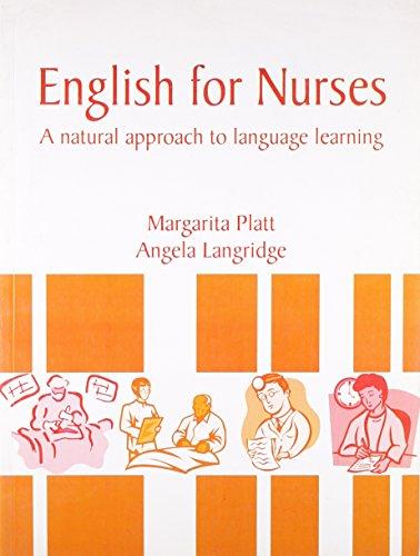 English for Nurses: A Natural Approach to Language Learning: Margarita Platt & Angela Langridge