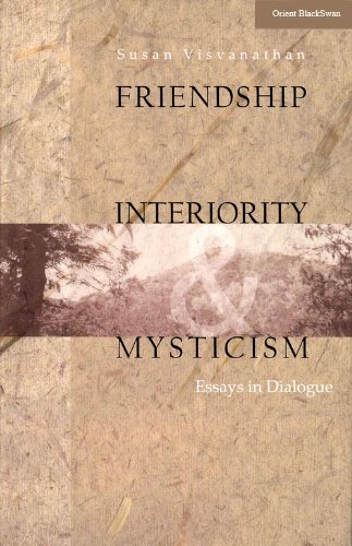 Friendship, Interiority and Mysticism: Essays in Dialogue: Susan Visvanathan