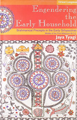 Engendering the Early Household : Brahmanical Percepts in the Early Grhyasutras Middle of the First...