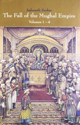 The Fall of the Mughal Empire, 4: Jadunath Sarkar
