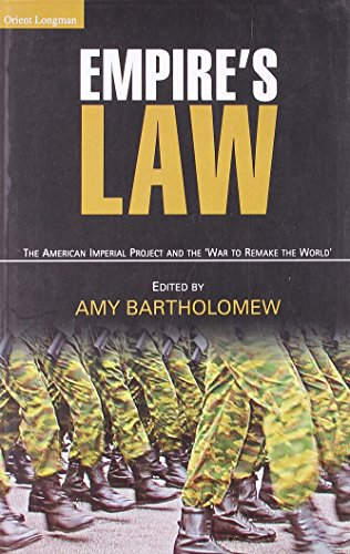 Empire's Law: The American Imperial Project and the 'War to Remake the World': Amy ...