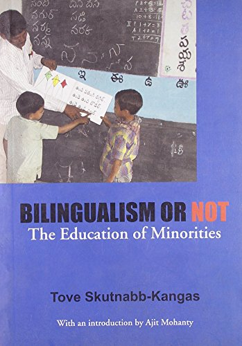Bilingualism or Not: The Education of Minorities: Tove Skutnabb-Kangas; Translated By Lars Malmberg...