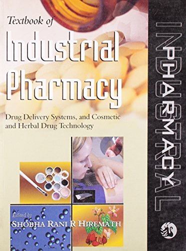 Textbook of Industrial Pharmacy: Drug Delivery Systems, and Cosmetic and Herbal Drug Technology: ...