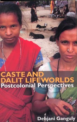 9788125034308: Caste and Dalit Lifeworlds : Postcolonial Perspectives