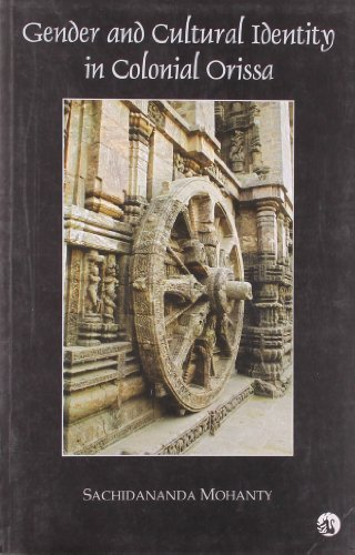 Gender and Cultural Identity in Colonial Orissa: Sachidananda Mohanty