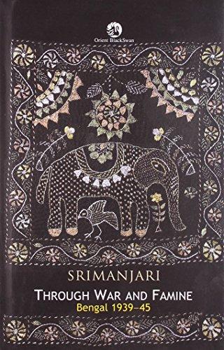 Through War and Famine Bengal 1939-45: Srimanjari