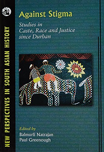 Against Stigma: Studies in Caste, Race and Justice Since Durban: Balmurti Natrajan and Paul ...