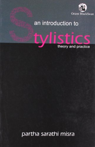 9788125036784: An Introduction to Stylistics: Theory and Practice