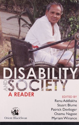 Disability and Society : A Reader: Renu Addlakha; Stuart Blume Patrick Devlieger; Osamu Nagase and ...
