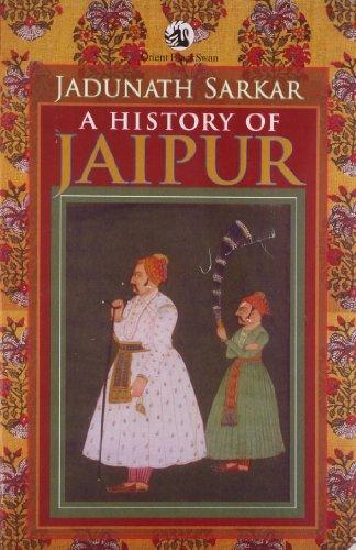 A History of Jaipur c. 1503-1938: Jadunath Sarkar