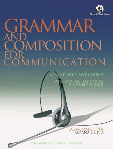 Grammar and Composition for Communication: Sagar Mal Gupta & Alpana Gupta