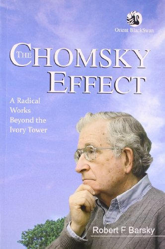 The Chomsky Effect: A Radical Works Beyond the Ivory Tower: Robert F. Barsky (Ed.)