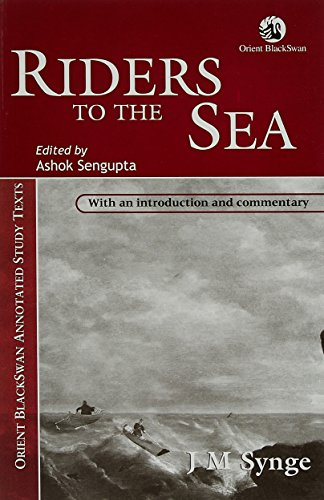 Riders to the Sea (Series: Orient BlackSwan Annotated Study Texts): J M Synge (Author), Ashok ...