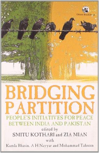 Bridging Partition: People's Initiatives for Peace Between: Smitu Kothari and
