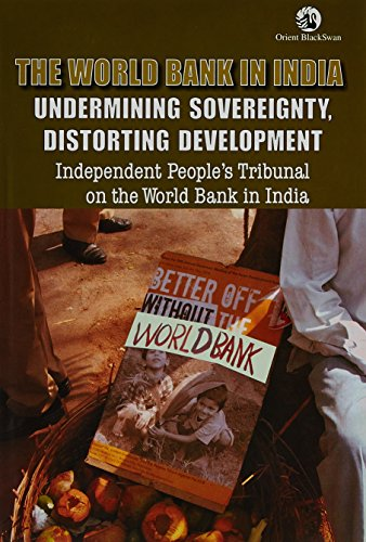 The World Bank in India: Undermining Sovereignty: Michele Kelley and