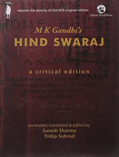 Hind Swaraj: A Critical Edition: M.K. Gandhi; annotated,
