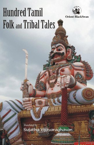 Hundred Tamil Folk and Tribal Tales: Sujatha Vijayaraghavan (trs)